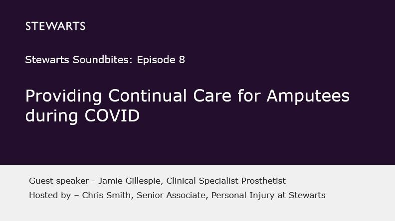 Stewarts Soundbites Episode 8: Providing Continual Care for Amputees during COVID
