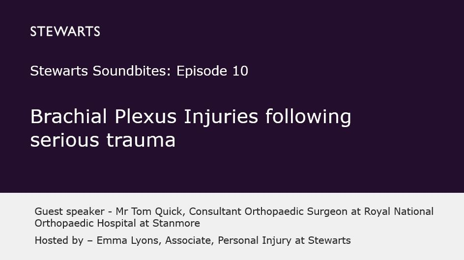 Stewarts Soundbites: Tom Quick - Brachial Plexus Injuries after Serious Trauma