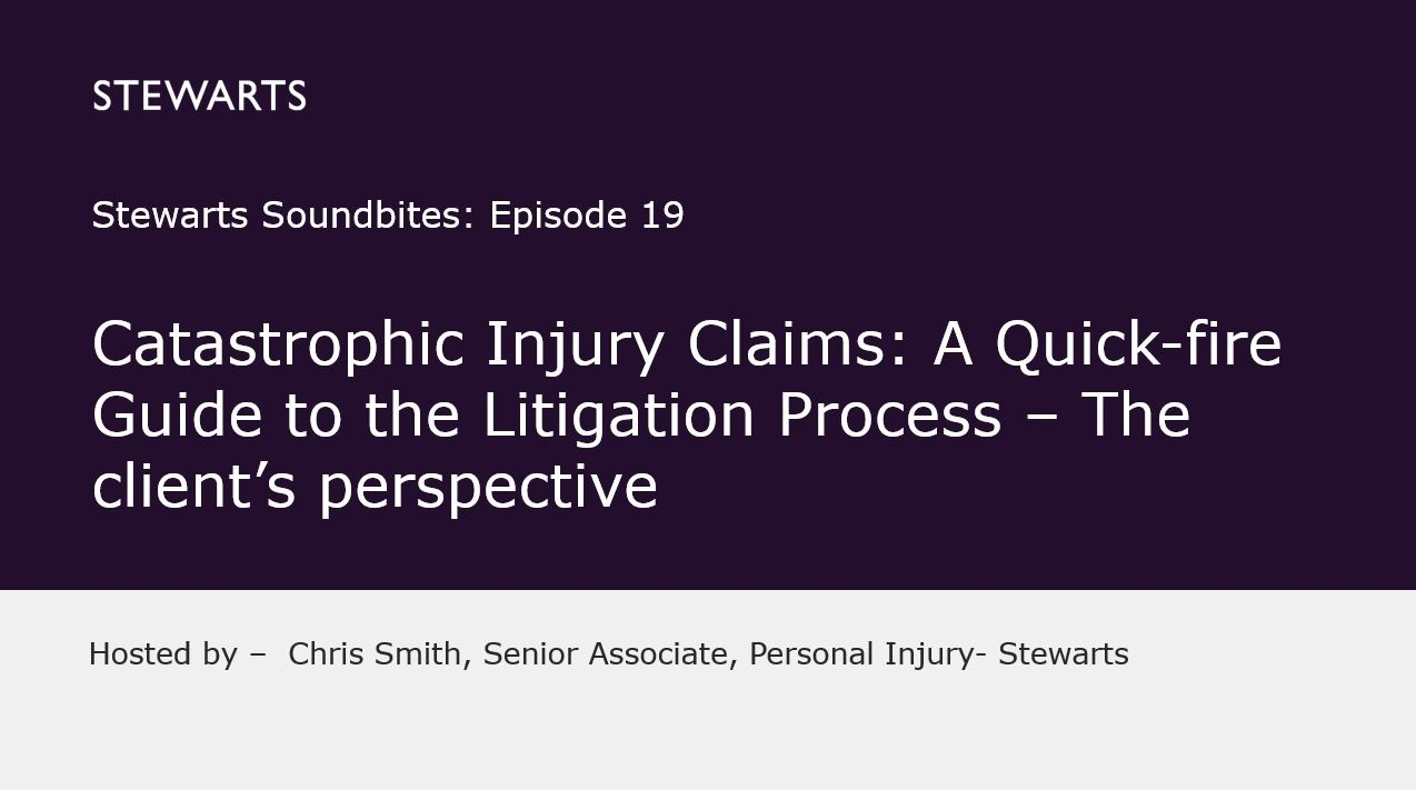 Catastrophic Injury Claims - Client's perspective