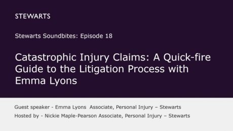 Catastrophic injury claims, a quick-fire guide to the litigation process – part 3 with Emma Lyons