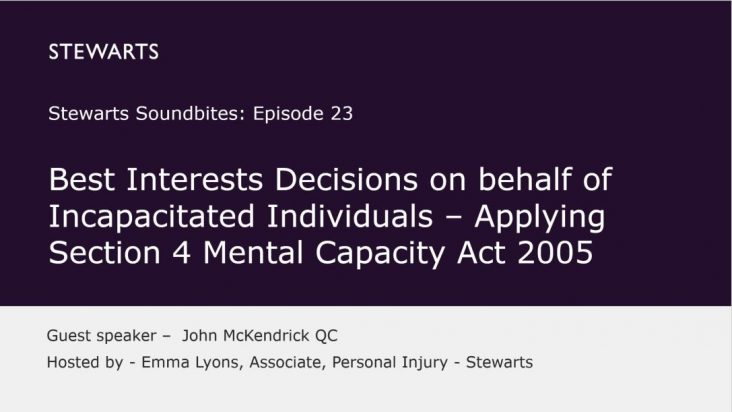 Soundbites episode 23: Best Interests Decisions on behalf of Incapacitated Individuals – Applying Section 4 Mental Capacity Act 2005