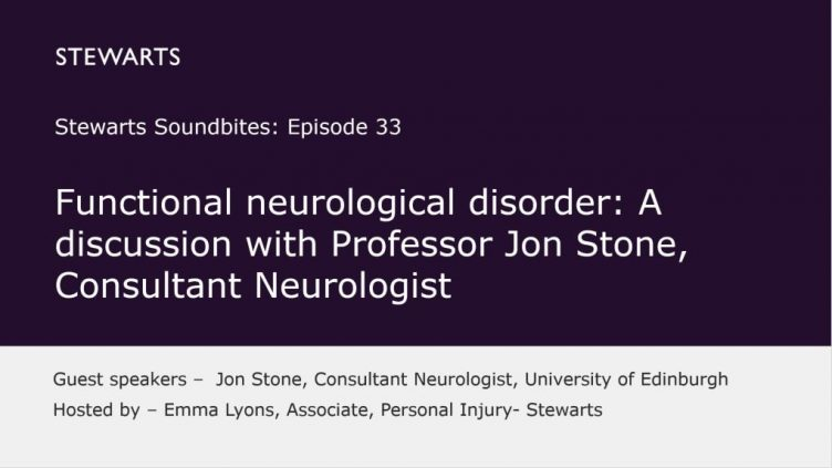 Functional neurological disorder: A discussion with Professor Jon Stone, Consultant Neurologist