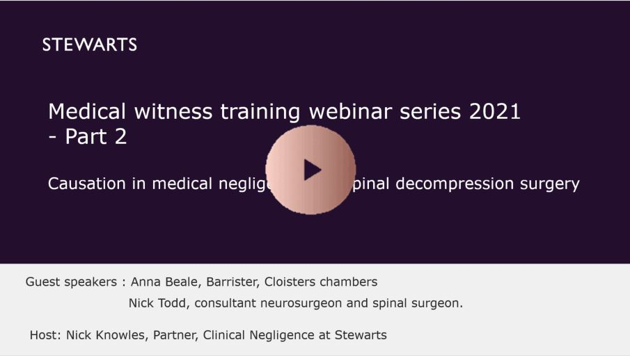 Medical witness training webinar series 2021 – Part 2: Causation in medical negligence and spinal decompression surgery