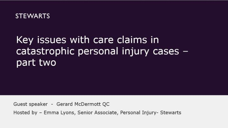 Key issues with care claims in catastrophic personal injury cases – part two - Gerard McDermott QC
